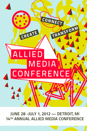 Allied Media Conference, Detroit 2012